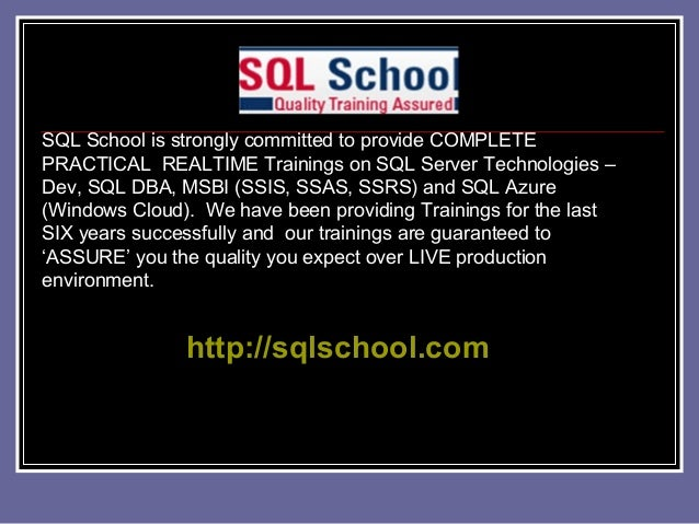 SQL School is strongly committed to provide COMPLETEPRACTICAL REALTIME Trainings on SQL Server Technologies –Dev, SQL DBA,...