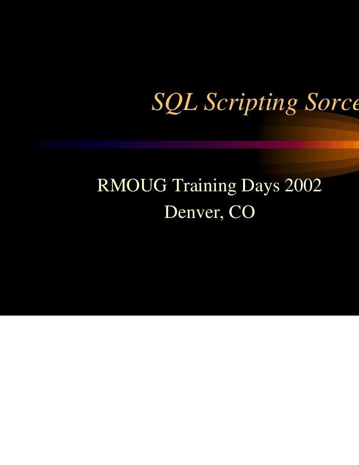 Sql scripting sorcerypresentation