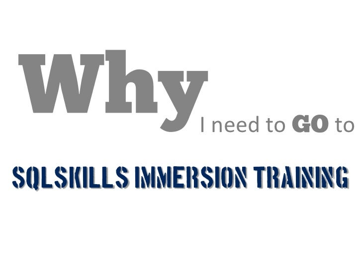 I need to   toSQLSkills Immersion Training