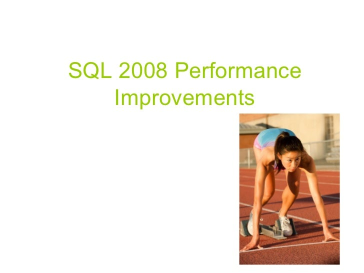 SQL 2008 Performance Improvements