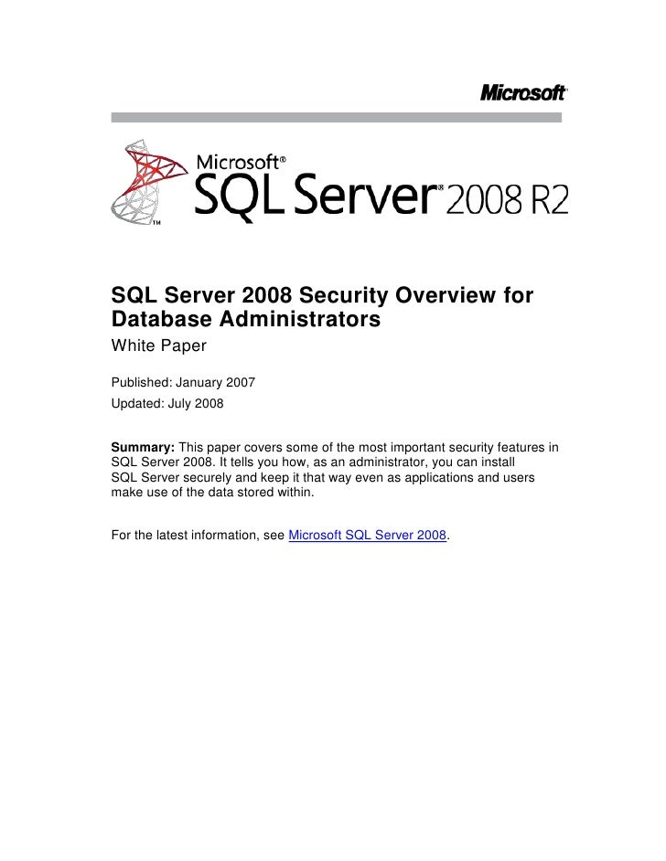 SQL Server 2008 Security Overview for Database Administrators<br />White Paper<br />Published: January 2007<br />Updated: ...