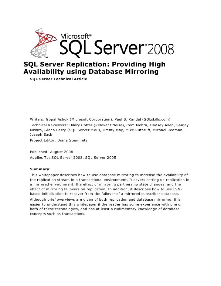 SQL Server Replication: Providing High Availability using Database Mirroring<br />SQL Server Technical Article<br />Writer...
