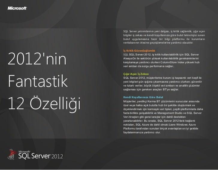 SQL Server yatırımlarının yeni dalgası, iş kritik sağlamlık, çığır açan              bilgiler iş zekası ve kendi koşulları...