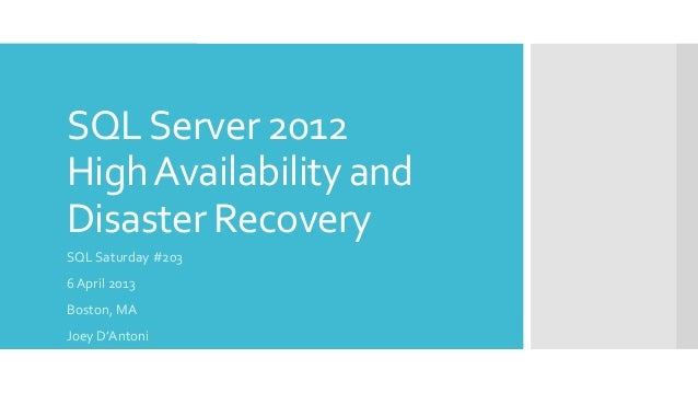 SQL Server 2012High Availability andDisaster RecoverySQL Saturday #2036 April 2013Boston, MAJoey D'Antoni
