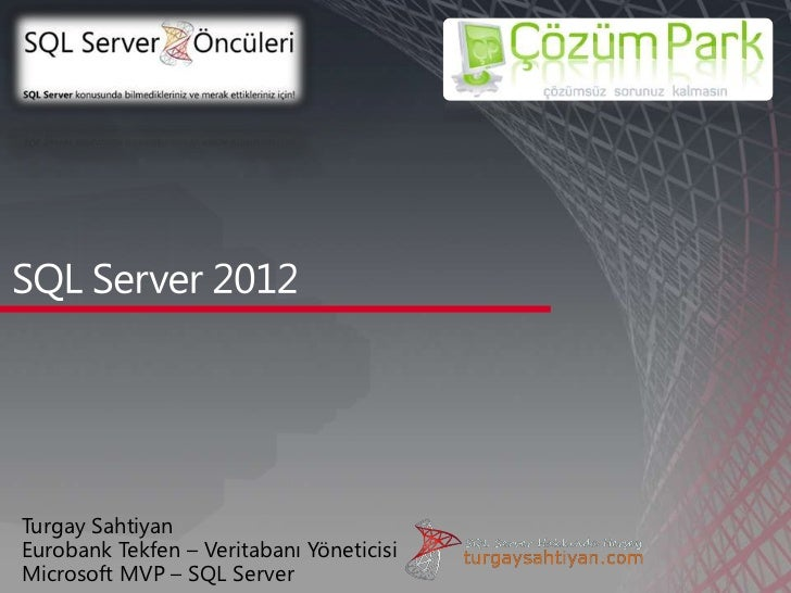 SQL Server 2012 ile Gelen Yeni Özellikler