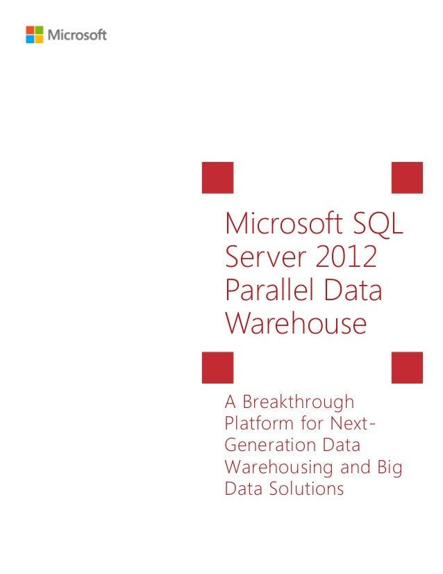 Sql server 2012_parallel_data_warehouse_breakthrough_platform_white_paper