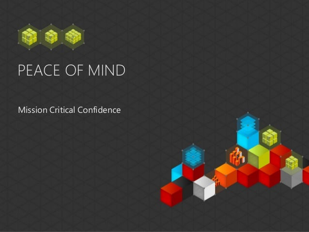 PEACE OF MINDMission Critical Confidence