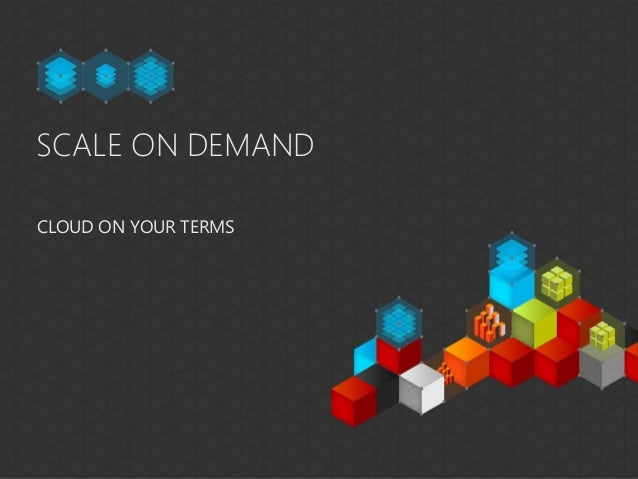 SCALE ON DEMANDCLOUD ON YOUR TERMS