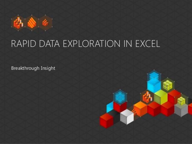 RAPID DATA EXPLORATION IN EXCELBreakthrough Insight