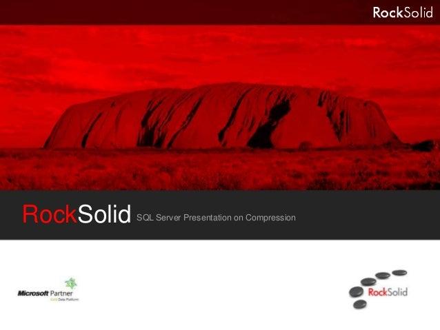 RockSolid   SQL Server Presentation on Compression