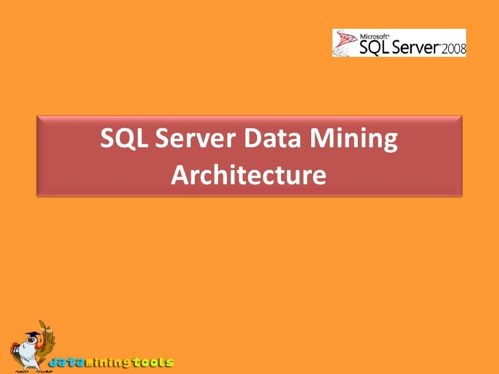 MS SQL SERVER: Sql server data mining architecture