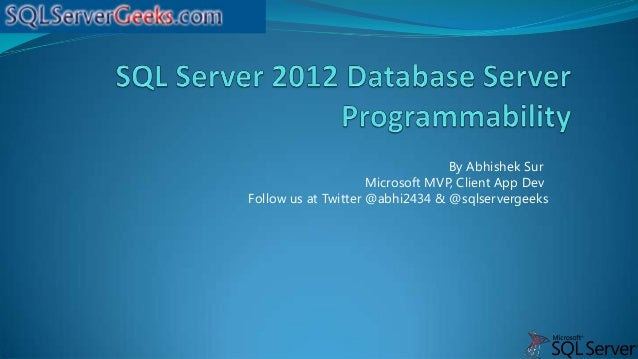 By Abhishek Sur                     Microsoft MVP, Client App DevFollow us at Twitter @abhi2434 & @sqlservergeeks