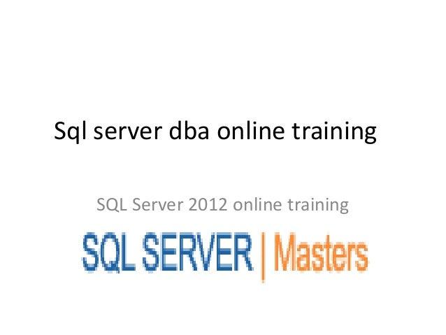 Sql server dba online training   SQL Server 2012 online training