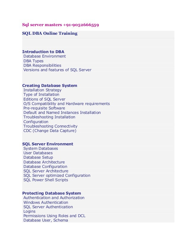 Sql server masters +91-9052666559 SQL DBA Online Training  Introduction to DBA Database Environment DBA Types DBA Responsi...