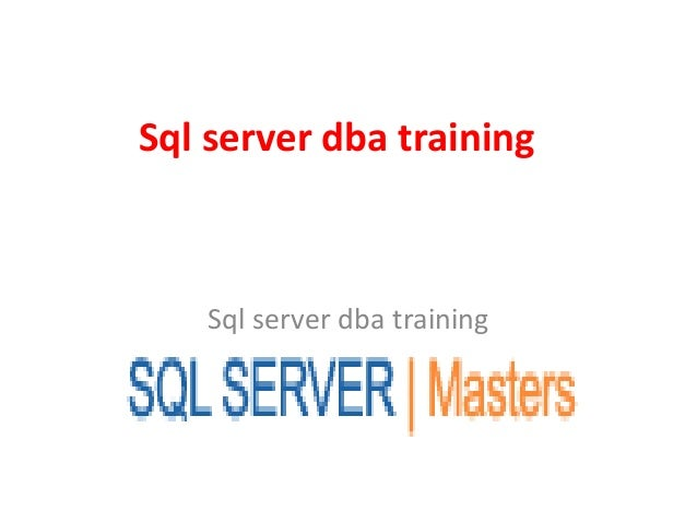 Sql server dba training Sql server dba training