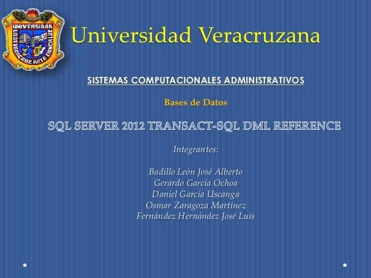 Universidad Veracruzana SISTEMAS COMPUTACIONALES ADMINISTRATIVOS                Bases de Datos                            ...