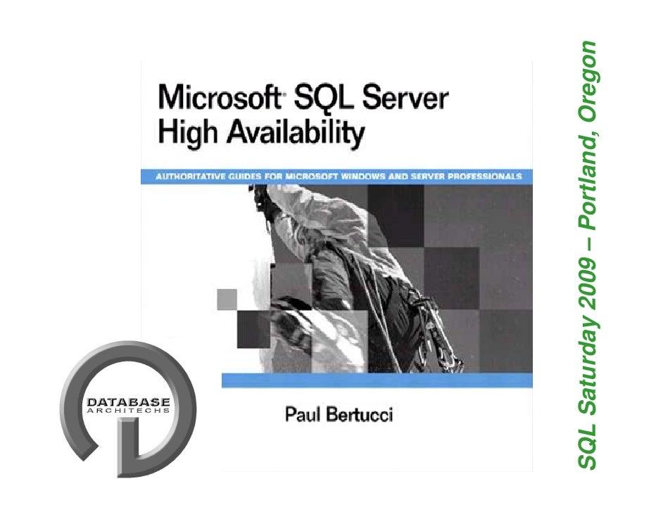 SQL Saturday 2009 – Portland, Oregon HA cover     Copyright 2009 – Database Architechs        www.dbarchitechs.com