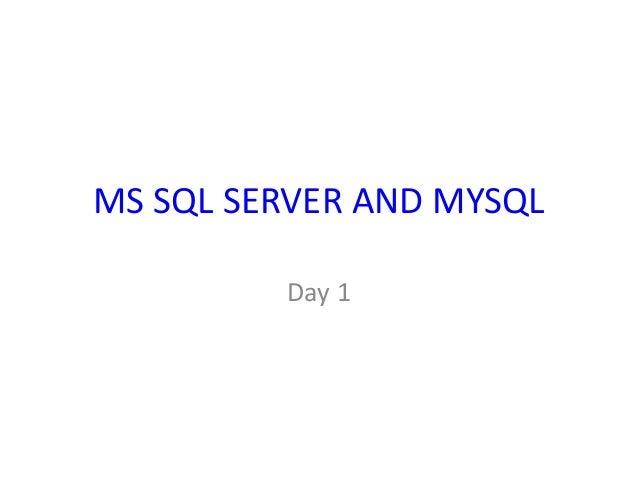 MS SQL SERVER AND MYSQL Day 1