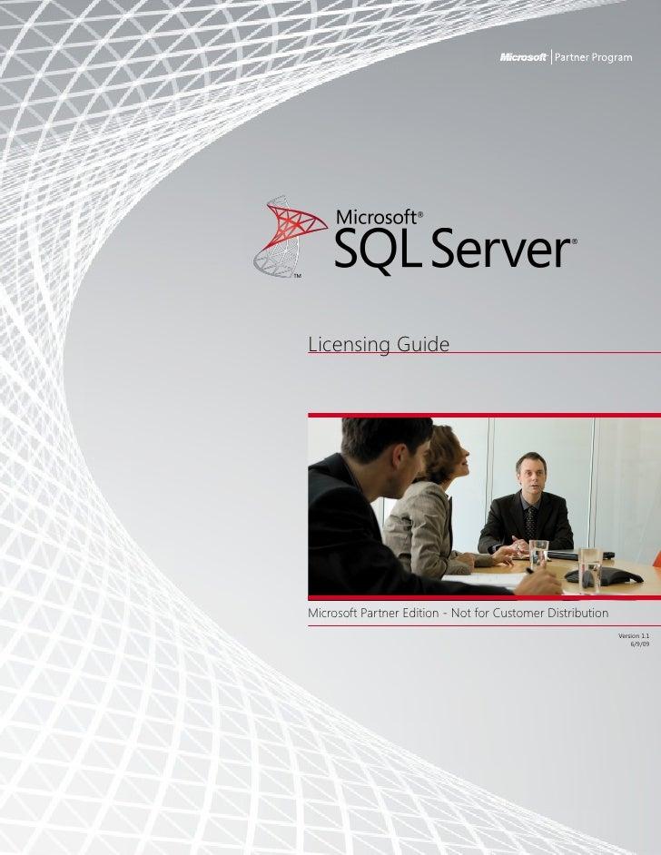 Licensing Guide     MicrosoftPartner Edition - Not for Customer Distribution Microsoft Internal Edition - Do Not Distibute...