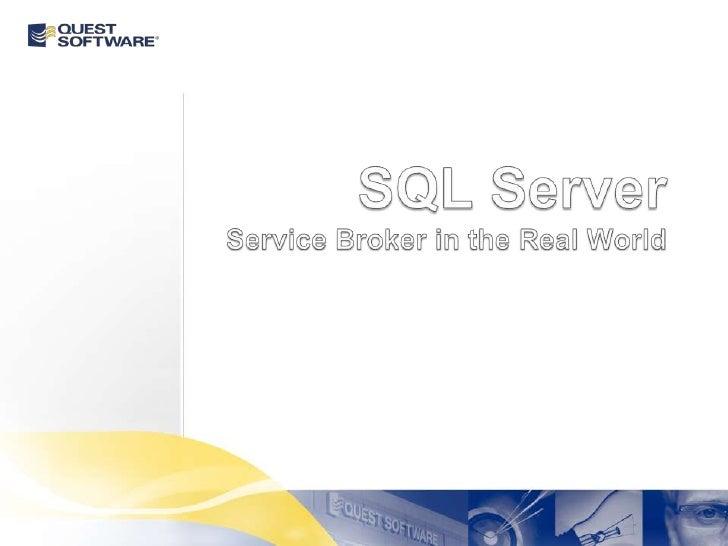 Sql Server Service Broker In The Real World