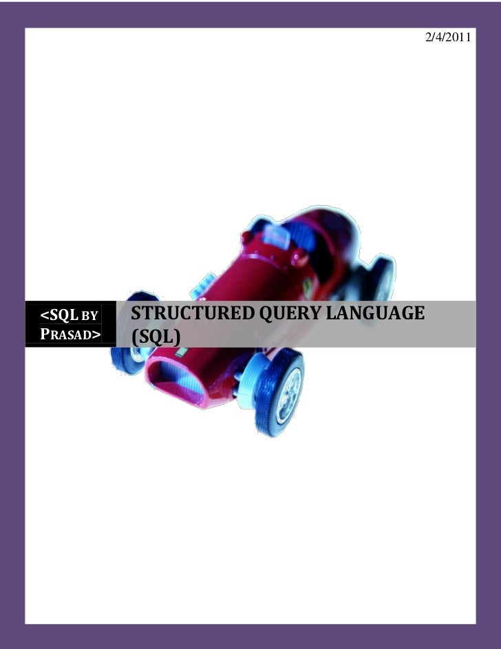 2/4/2011<SQL BY   STRUCTURED QUERY LANGUAGEPRASAD>   (SQL)