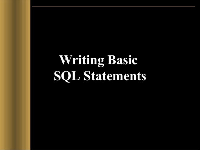 Writing Basic SQL Statements