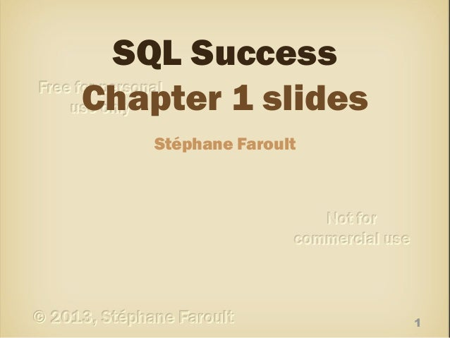 SQL Success Chapter 1 slides Stéphane Faroult  1