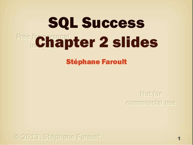 SQL Success Chapter 2 slides Stéphane Faroult  1
