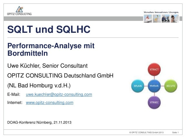 SQLT und SQLHC Performance-Analyse mit Bordmitteln Uwe Küchler, Senior Consultant  OPITZ CONSULTING Deutschland GmbH (NL B...
