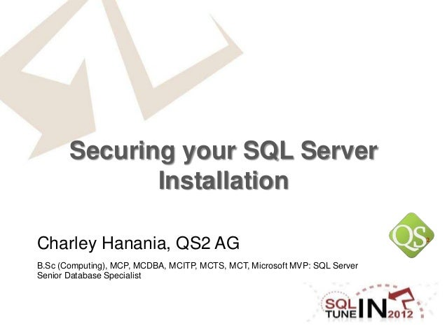 Sql tune in 2012 - securing your sql server - charley hanania - 2012-09-25 - zagreb croatia