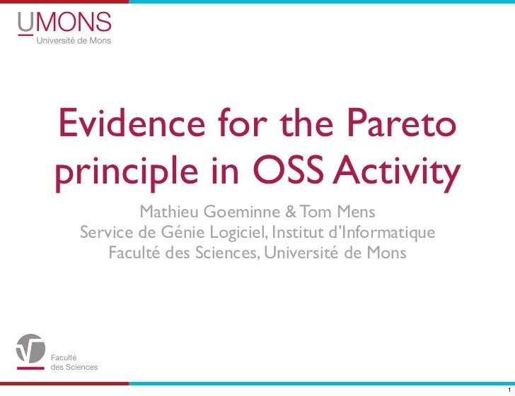 Evidence for the Paretoprinciple in OSS Activity         Mathieu Goeminne & Tom Mens Service de Génie Logiciel, Institut d...