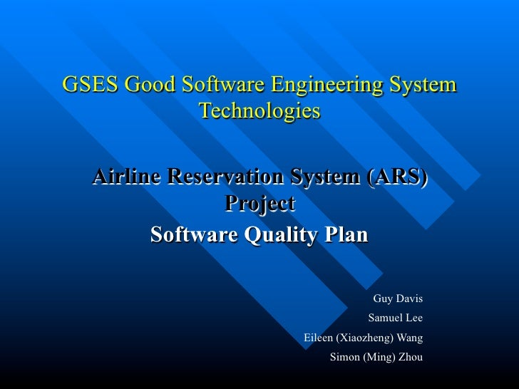 GSES Good Software Engineering System            Technologies    Airline Reservation System (ARS)                Project  ...