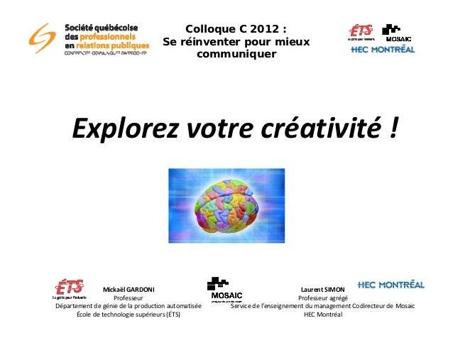 Colloque C 2012 :                                   Se réinventer pour mieux                                         commu...