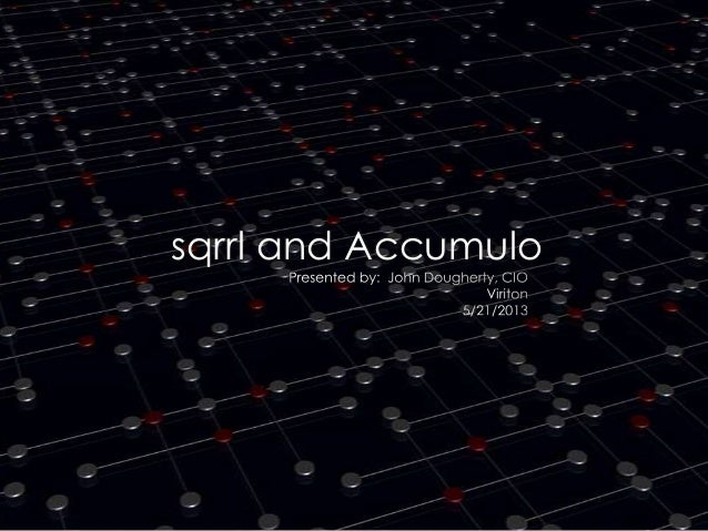 Sqrrl and Accumulo