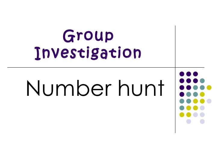 Group Investigation Number hunt