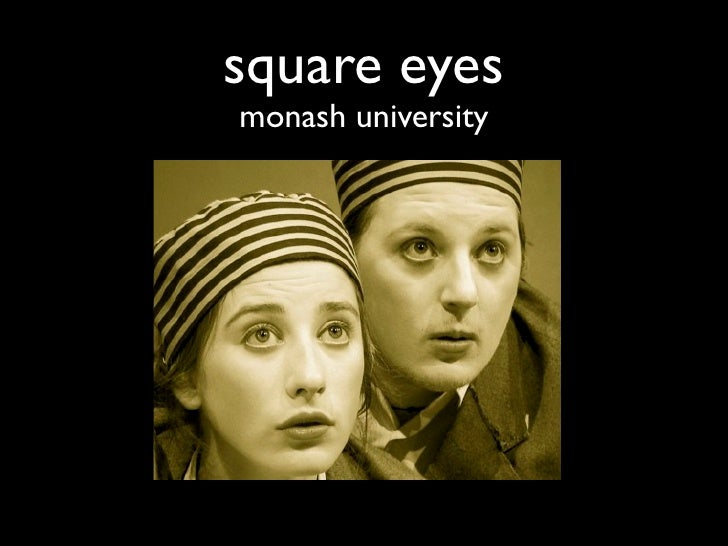 square eyes monash university
