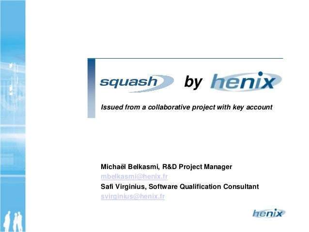 byIssued from a collaborative project with key accountMichaël Belkasmi, R&D Project Managermbelkasmi@henix.frSafi Virginiu...