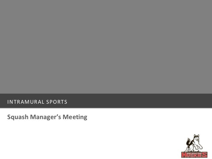 Intramural sports<br />Squash Manager's Meeting<br />