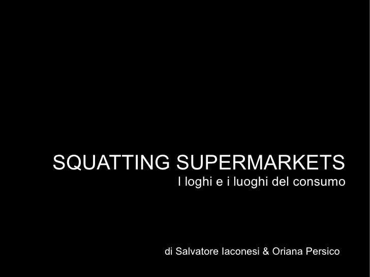 Squatting Supermarkets - SMIR project, Mondovì