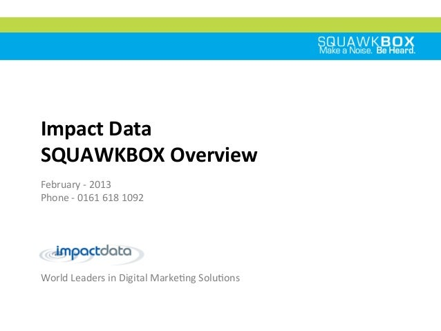 Squawkbox Overview 2013