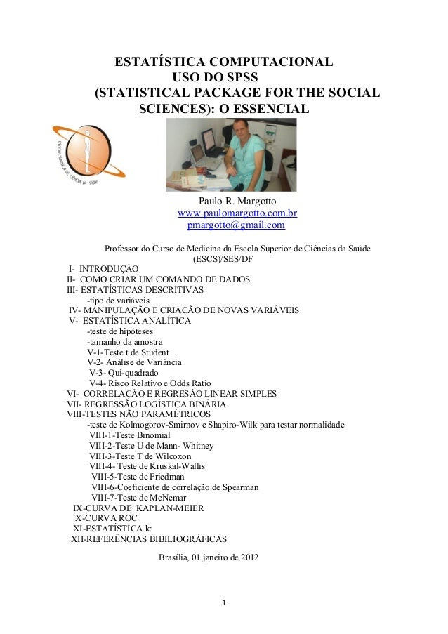 ESTATÍSTICA COMPUTACIONAL USO DO SPSS (STATISTICAL PACKAGE FOR THE SOCIAL SCIENCES): O ESSENCIAL Paulo R. Margotto www.pau...