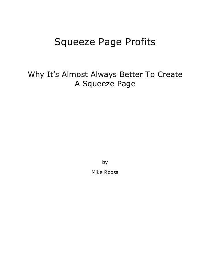 Squeeze Page ProfitsWhy It's Almost Always Better To Create            A Squeeze Page                   by                ...