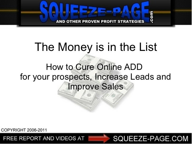 The Money is in the List How to Cure Online ADD  for your prospects, Increase Leads and Improve Sales