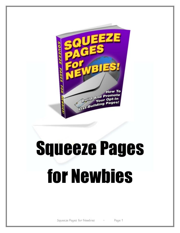 Squeeze Pages for Newbies  Squeeze Pages for Newbies   •   Page 1