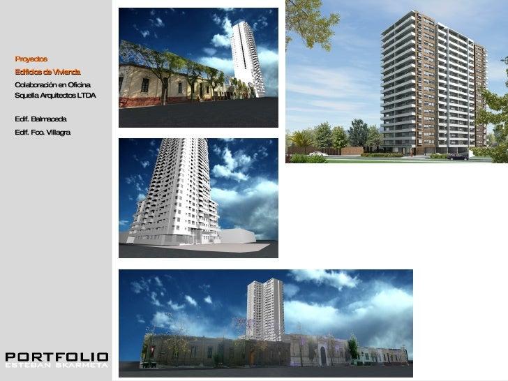 Proyectos Edificios de Vivienda Colaboración en Oficina Squella Arquitectos LTDA Edif. Balmaceda Edif. Fco. Villagra