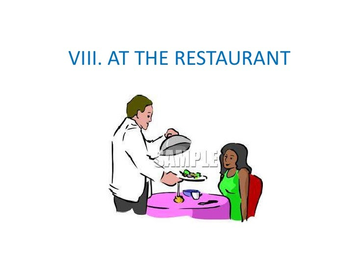 VIII. AT THE RESTAURANT<br />