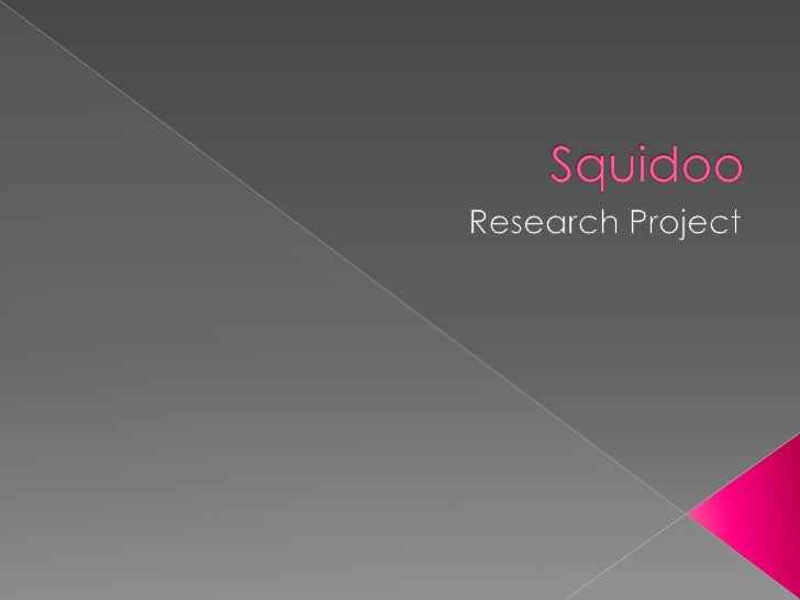 Squidoo<br />Research Project<br />