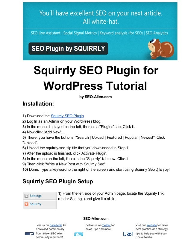 Squirrly SEO Plugin forWordPress Tutorialby SEO­Alien.comInstallation:1) Download the Squirrly SEO Plugin2) Log In as an A...