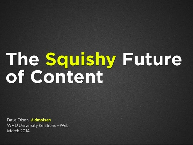 The Squishy Future of Content - HEEMAC Edition