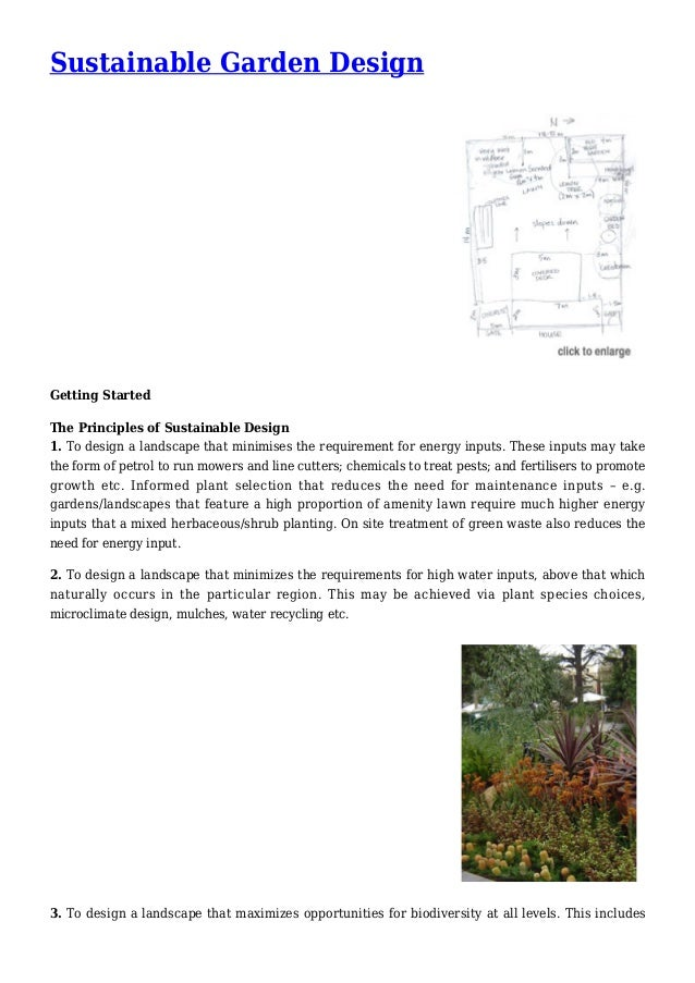 Sustainable Garden Design Getting Started The Principles of Sustainable Design 1. To design a landscape that minimises the...